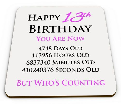 Happy 13-100 Birthday You Are Now Days Hours Minutes Glossy Mug Coaster - Pink